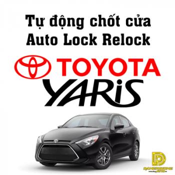 Tự động chốt cửa Auto Lock Relock xe Toyota Yaris